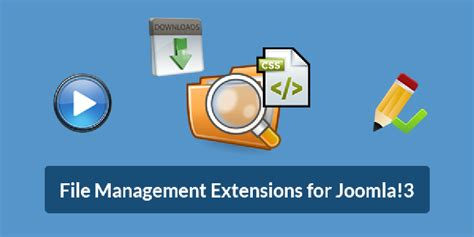 Best Free File Management Extensions for Joomla!3